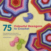 75 Colourful Hexagons to Crochet av Leonie Morgan (Heftet)