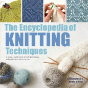 The Encyclopedia of Knitting Techniques av Melody Griffiths og Lesley Stanfield (Heftet)