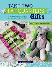 Take Two Fat Quarters: Gifts av Wendy Gardiner (Heftet)