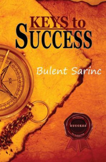 Keys to success av Bulent Sarinc (Heftet)