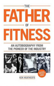 Father of Fitness av Ken Heathcote (Innbundet)