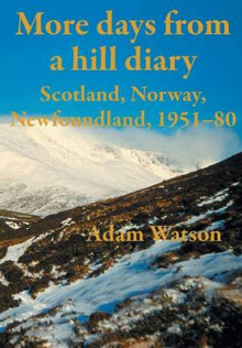 More days from a hill diary, 1951-80 - Scotland, Norway, Newfoundland av Adam Watson (Heftet)