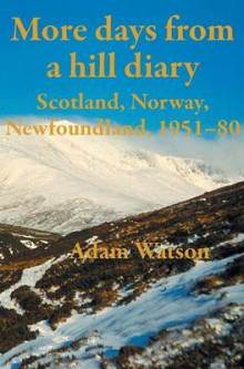More days from a hill diary, 1951-80 - Scotland, Norway, Newfoundland av Adam Watson (Innbundet)