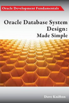 Oracle Database System Design av Dave Knifton (Heftet)