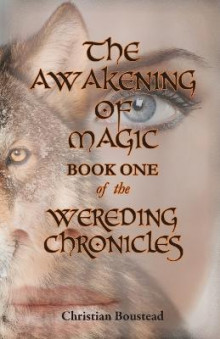 The Awakening of Magic, Book One of the Wereding Chronicles av Christian Boustead (Heftet)