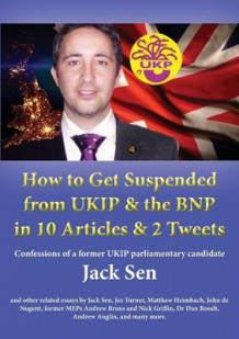 How to Get Suspended from Ukip & the Bnp in 10 Articles & 2 Tweets av Jack Sen (Heftet)