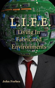 L.I.F.E. Living in Fabricated Environments (Heftet)
