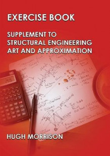 Exercise Book - Pocket Book Companion to Structural Engineering Art and Approximation av Hugh Morrison (Heftet)