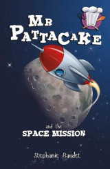 Omslag - Mr Pattacake and the Space Mission