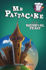 Omslag - Mr Pattacake and the Medieval Feast