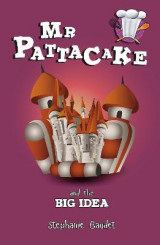 Omslag - Mr Pattacake and the Big Idea