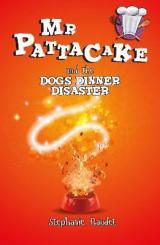 Omslag - Mr Pattacake and the Dog's Dinner Disaster