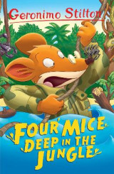 Omslag - Four Mice Deep in the Jungle (Geronimo Stilton)