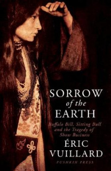 Sorrow of the Earth av Eric Vuillard (Innbundet)