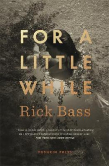 For a Little While av Rick Bass (Innbundet)