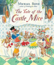 The Tale of the Castle Mice av Michael Bond (Innbundet)