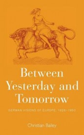 Between Yesterday and Tomorrow av Christian Bailey (Innbundet)