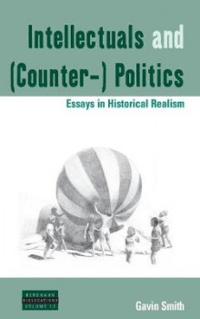 Intellectuals and (Counter-) Politics av Gavin Smith (Innbundet)