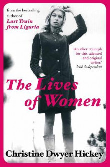 The Lives of Women av Christine Dwyer Hickey (Heftet)