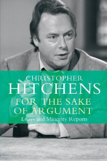 For the Sake of Argument av Christopher Hitchens (Heftet)