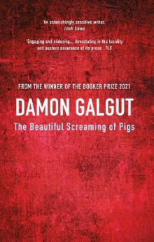 The Beautiful Screaming of Pigs av Damon Galgut (Heftet)
