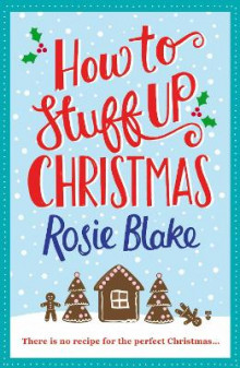 How to Stuff Up Christmas av Rosie Blake (Heftet)