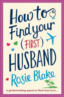 How to Find Your (First) Husband av Rosie Blake (Heftet)