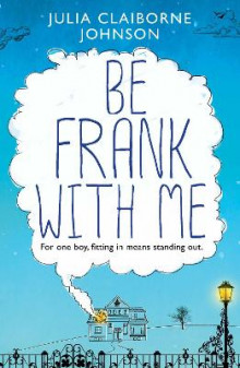 Be Frank with Me av Julia Claiborne Johnson (Heftet)