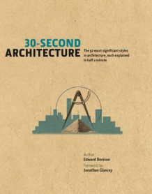 30-second architecture av Edward Denison (Innbundet)