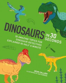 Dinosaurs in 30 Seconds av Sean Callery (Heftet)