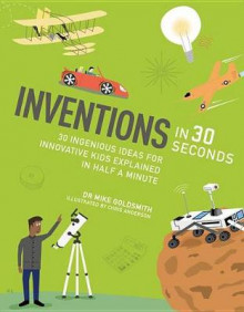 Inventions in 30 Seconds av Dr Mike Goldsmith (Heftet)