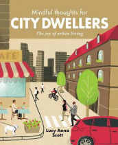 Mindful Thoughts for City Dwellers av Lucy Anna Scott (Innbundet)