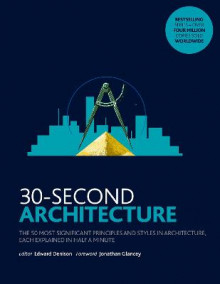 30-Second Architecture av Edward Denison og Jonathan Glancey (Heftet)