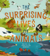 The Surprising Lives of Animals av Anna Claybourne (Innbundet)