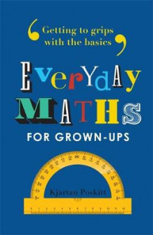 Everyday Maths for Grown-Ups av Kjartan Poskitt (Heftet)