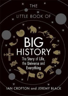 The little book of big history av Ian Crofton og Jeremy Black (Innbundet)