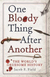 One Bloody Thing After Another av Jacob F. Field (Heftet)