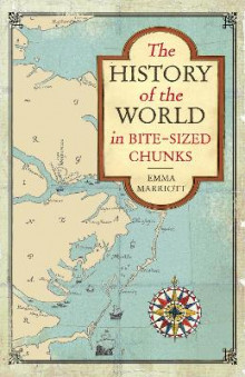 The History of the World in Bite Sized Chunks av Emma Marriott (Heftet)