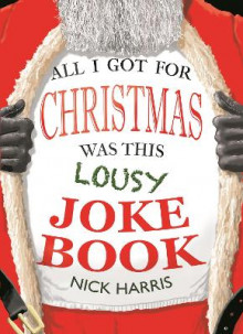 All I Got for Christmas Was This Lousy Joke Book av Nick Harris (Heftet)