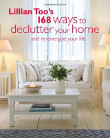 Omslag - Lillian Too's 168 Ways to Declutter Your Home