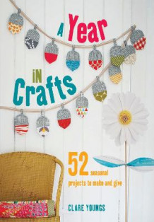A year in crafts av Clare Youngs (Innbundet)