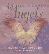 44 Ways to Talk to Your Angels av Liz Dean og Jayne Wallace (Innbundet)