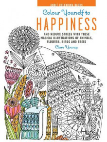 Colour Yourself to Happiness av Clare Youngs (Innbundet)