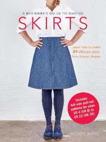 A Beginner's Guide to Making Skirts av Wendy Ward (Heftet)
