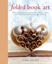 Folded Book Art av Clare Youngs (Innbundet)
