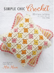 Simple Chic Crochet av Susan Ritchie og Karen Miller (Heftet)