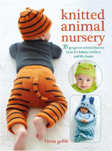 Knitted animal nursery - 35 gorgeous animal-themed knits for babies, toddle av Fiona Goble (Heftet)