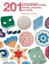 201 Crochet Motifs, Blocks, Projects, and Ideas av Melody Griffiths (Heftet)