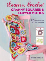 Omslag - Learn to Crochet Granny Squares and Flower Motifs