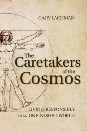 The Caretakers of the Cosmos av Gary Lachman (Heftet)